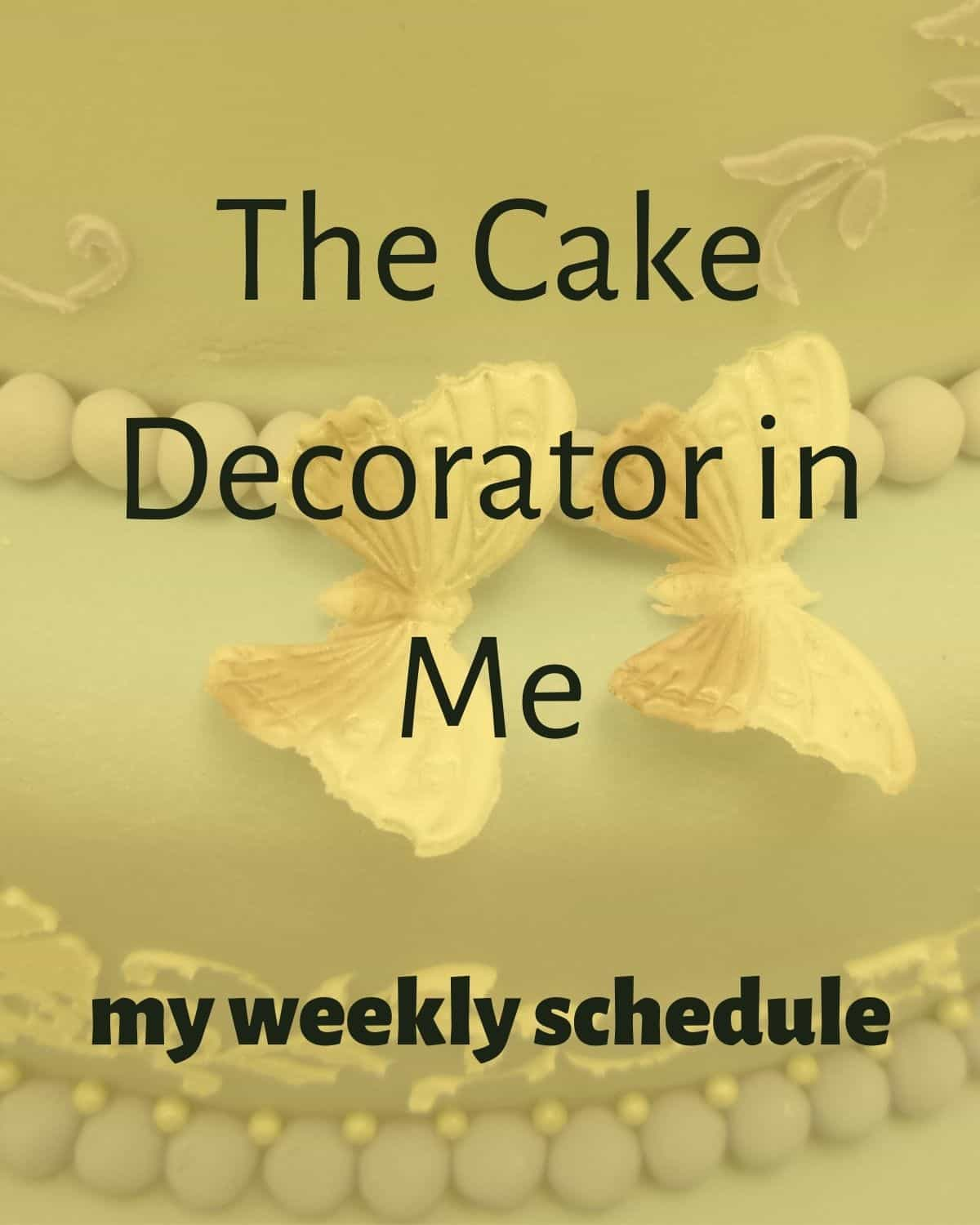 Poster for the weekly schedule of a cake decorator - in yellow
